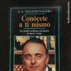 Libros de segunda mano: J.A. VALLEJO-NÁGERA - CONÓCETE A TI MISMO. Lote 166952144