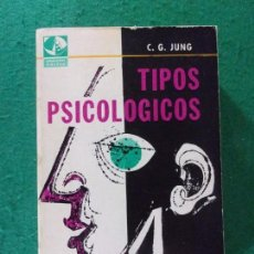 Libros de segunda mano: TIPOS PSICOLÓGICOS / C.G. JUNG / 1972. EDITORIAL SUDAMERICANA. Lote 166989456