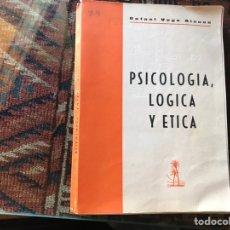 Libros de segunda mano: PSICOLOGÍA, LÓGICA Y ÉTICA. RAFAEL VEGA ALONSO. Lote 167038088