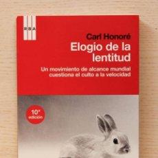Libros de segunda mano: ELOGIO DE LA LENTITUD. UN MOVIMIENTO MUNDIAL DESAFÍA EL CULTO A LA VELOCIDAD. - HONORÉ, CARL. Lote 167081862