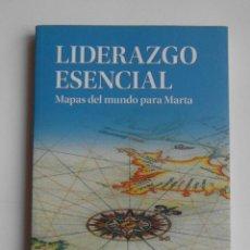 Libros de segunda mano: LIDERAZGO ESENCIAL. MAPAS DEL MUNDO PARA MARTA. GONZALO MARTINEZ DE MIGUEL. DEDICADO. DEBIBL. Lote 167086444