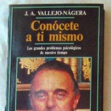 Libros de segunda mano: CONÓCETE A TI MISMO - J. A. VALLEJO-NÁGERA - ED. TEMAS DE HOY 1990 - VER INDICE. Lote 167494496