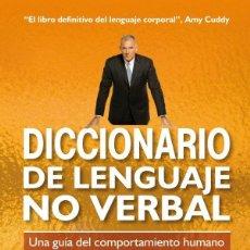 Libros de segunda mano: DICCIONARIO DE LENGUAJE NO VERBAL: UNA GUÍA DEL COMPORTAMIENTO HUMANO · JOE NAVARRO. Lote 167527800
