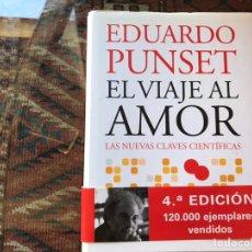Libros de segunda mano: EL VIAJE AL AMOR. EDUARDO PUNSET. COMO NUEVO. Lote 167565508