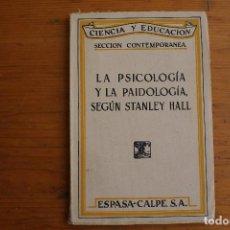 Libros de segunda mano: LA PSICOLOGÍA Y LA PAIDOLOGÍA, SEGÚN STANLEY HALL ESPASA CALPE. Lote 167993264