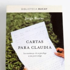 Libros de segunda mano: CARTAS PARA CLAUDIA. JORGE BUCAY. ED. RBA. 2012. Lote 168235992