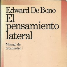 Libros de segunda mano: EL PENSAMIENTO LATERAL MANUAL DE CREATIVIDAD EDWARD DE BONO PAIDOS EMPRESA. Lote 168392224