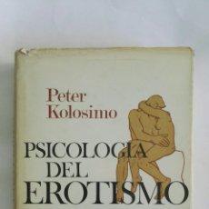 Libros de segunda mano: PSICOLOGÍA DEL EROTISMO PETER KOLOSIMO. Lote 168473508