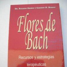 Libros de segunda mano: FLORES DE BACH RECURSOS Y ESTRATEGIAS TERAPÉUTICAS RICARDO OROZCO CARMEN H. ROSETY - 2013. Lote 168479696
