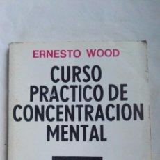 Libros de segunda mano: CURSO PRÁCTICO DE CONCENTRACIÓN MENTAL. Lote 168614761