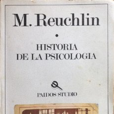 Libros de segunda mano: HISTORIA DE LA PSICOLOGIA. M. REUCHLIN. PAIDOS STUDIO. EDICIONES PAIDOS. BARCELONA, 1982. . Lote 168720660