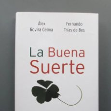Libros de segunda mano: LA BUENA SUERTE - CLAVES DE LA PROSPERIDAD - ROVIRA Y TRIAS - CIRCULO LECTORES - COMO NUEVO. Lote 168821584