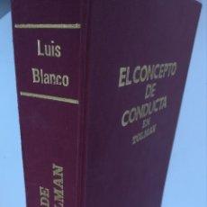 Libros de segunda mano: EL CONCEPTO DE CONDUCTA EN TOLMAN POR LUÍS BLANCO. TAPA DURA. Lote 168965936