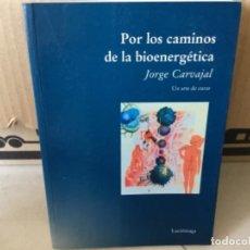 Libros de segunda mano: LIBRO POR LOS CAMINOS DE LA BIOENERGETICA CARVAJAL. Lote 169295008