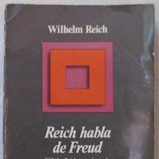 Libros de segunda mano: WILHELM REICH. REICH HABLA DE FREUD. EDITORIAL ANAGRAMA. 1970. . Lote 169318236