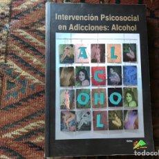 Libros de segunda mano: INTERVENCIÓN PSICOSOCIAL EN ADICCIONES: ALCOHOL. SELLO BIBLIOTECA. Lote 169436001