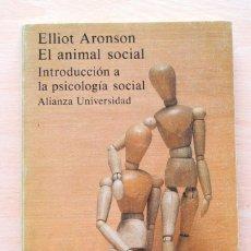 Libros de segunda mano: ELLIOT ARONSON - EL ANIMAL SOCIAL. INTRODUCCIÓN A LA PSICOLOGÍA SOCIAL - ALIANZA UNIVERSIDAD. Lote 169456505