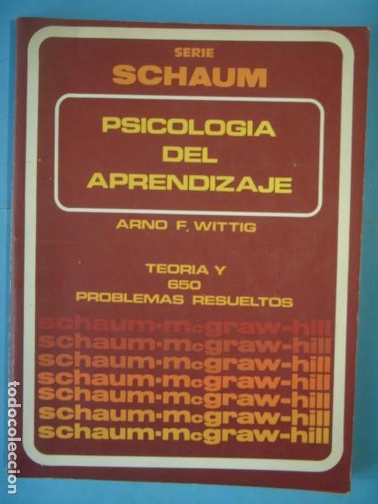 PSICOLOGIA DEL APRENDIZAJE (TEORIA Y 650 PROBLEMAS RESUELTOS) - ARNO F. WITTIG - MCGRAW HILL, 1982 (Libros de Segunda Mano - Pensamiento - Psicología)