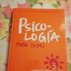 Libros de segunda mano: PSICOLOGÍA PARA TODOS. VOLUMEN 3 (GUÍA COMPLETA DEL CRECIMIENTO PERSONAL). Lote 169698356