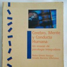 Libros de segunda mano: CEREBRO, MENTE Y CONDUCTA HUMANA PSICOLOGÍA INTEGRADORA. Lote 169967232