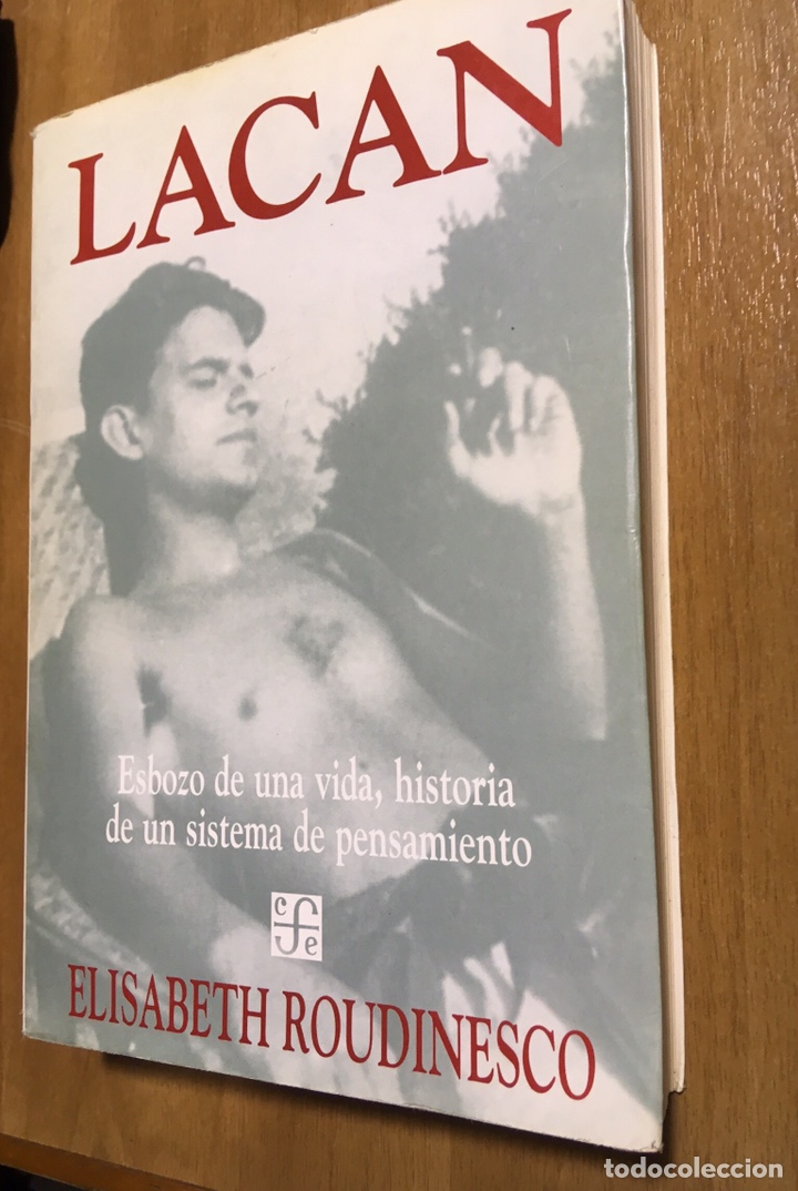 LACAN - ESBOZO DE UNA VIDAHISTORIA DE UN PENSAMIENTO - ROUDINESCO - FCE (Libros de Segunda Mano - Pensamiento - Psicología)