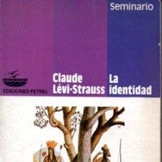 Libros de segunda mano: CLAUDE LÉVI STRAUSS : LA IDENTIDAD (PETREL, 1981). Lote 170097300
