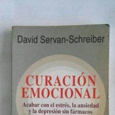 Libros de segunda mano: CURACIÓN EMOCIONAL ACABAR CON EL ESTRÉS, DEPRESIÓN SIN FÁRMACOS. Lote 170150229
