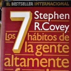 Libros de segunda mano: STEPHEN R. COVEY - LOS 7 HÁBITOS DE LA GENTE ALTAMENTE EFECTIVA. Lote 161380670