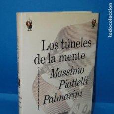 Libros de segunda mano: LOS TÚNELES DE LA MENTE. ¿QUÉ SE ESCONDE TRAS NUESTROS ERRORES? MASSIMO PIATTELLI PALMARINI. Lote 170525328