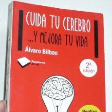 Libros de segunda mano: CUIDA TU CEREBRO Y MEJORA TU VIDA - ÁLVARO BILBAO (PLATAFORMA EDITORIAL, 2013). Lote 170874000
