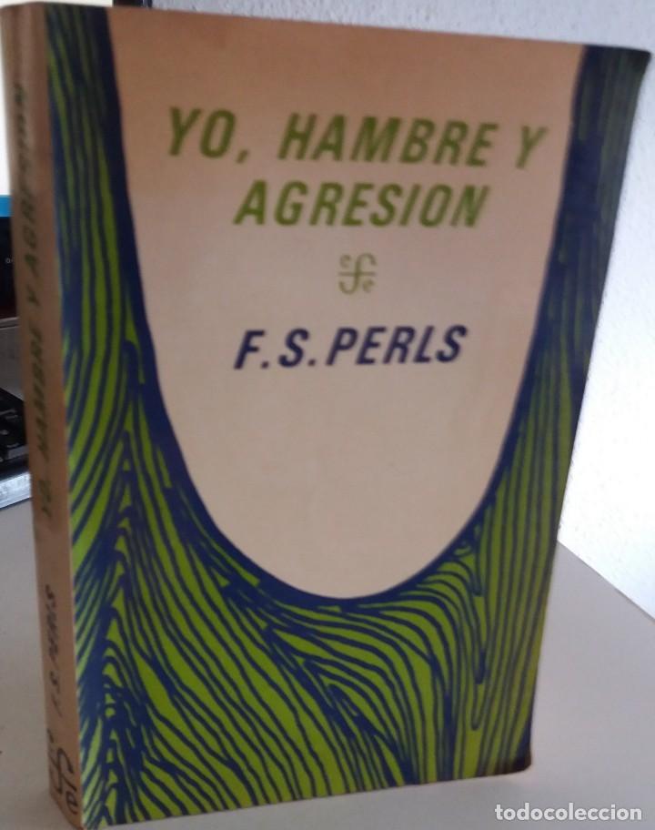 YO, HAMBRE Y AGRESIÓN - PERLS, F.S. (Libros de Segunda Mano - Pensamiento - Psicología)