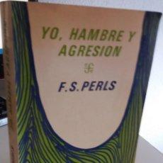 Libros de segunda mano: YO, HAMBRE Y AGRESIÓN - PERLS, F.S. . Lote 170875025