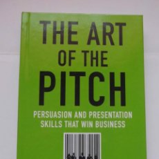 Libros de segunda mano: THE ART OF THE PITCH. PERSUASION AND PRESENTATION SKILLS THAT WIN BUSINESS. PETER COUGHTER. DEBIBL. Lote 171009692