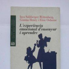 Libros de segunda mano: L'EXPERIENCIA EMOCIONAL D'ENSENYAR I APENDRE. ISCA SALZBERGUER. ED. 62. 1996. DEBIBL. Lote 171051019