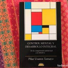 Libros de segunda mano: CONTROL MENTAL Y DESARROLLO INTEGRAL. PILAR USANOS. COMO NUEVO. Lote 171398083