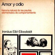 Libros de segunda mano: EIBL EIDESFELT : AMOR Y ODIO - PAUTAS ELEMENTALES DEL COMPORTAMIENTO (SIGLO VEINTIUNO, 1972). Lote 171444869