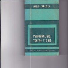 Libros de segunda mano: PSICOANÁLISIS, TEATRO Y CINE. DE MARIO CARLISKY. Lote 171466412