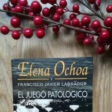 Libros de segunda mano: ELENA OCHOA Y JAVIER LABRADOR. EL JUEGO PATOLÓGICO. JUEGOS DE AZAR, LUDOPATÍA.. Lote 171495808