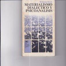Libros de segunda mano: MATERIALISMO DIALÉCTICO Y PSICOANÁLISIS. DE WILHELM REICH. Lote 171502777