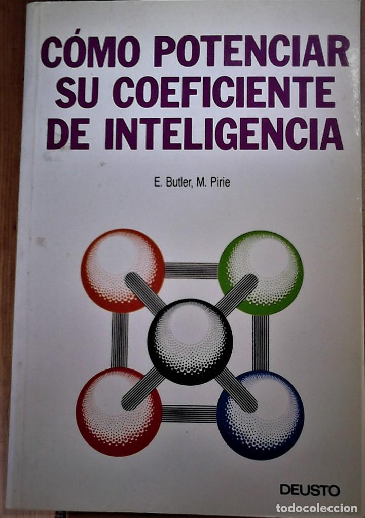 E BUTLER Y M PIRIE - COMO POTENCIAR SU COEFICIENTE DE INTELIGENCIA (Libros de Segunda Mano - Pensamiento - Psicología)