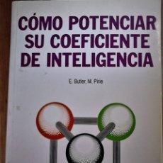 Libros de segunda mano: E BUTLER Y M PIRIE - COMO POTENCIAR SU COEFICIENTE DE INTELIGENCIA. Lote 165356438