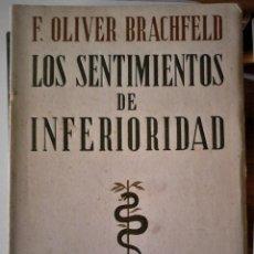 Libros de segunda mano: F. OLIVER BRACHFELD - LOS SENTIMIENTOS DE INFERIORIDAD. Lote 171583634