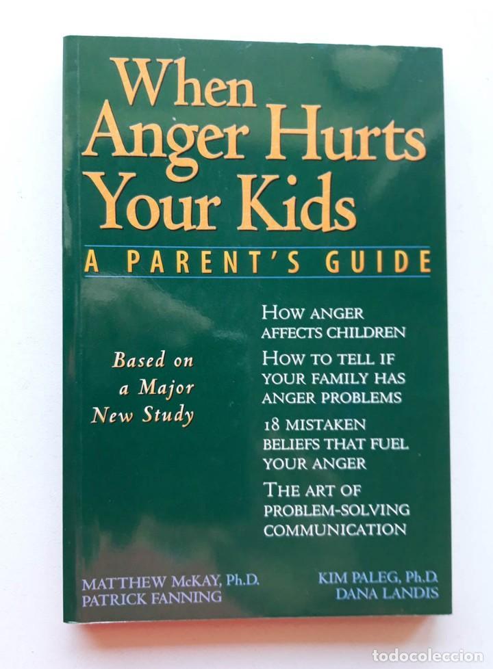 WHEN ANGER HURTS YOUR KIDS, MTTHEW MCKAY (Libros de Segunda Mano - Pensamiento - Psicología)