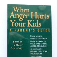 Libros de segunda mano: WHEN ANGER HURTS YOUR KIDS, MTTHEW MCKAY. Lote 171612273