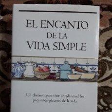 Libros de segunda mano: EL ENCANTO DE LA VIDA SIMPLE, DE SARAH BAN BREATHNACH. EXCELENTE ESTADO. AUTOAYUDA.. Lote 171766793