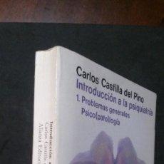 Libros de segunda mano: INTRODUCCION A LA PSIQUIATRÍA-TOMO I-PROBLEMAS GENERALES-PSICO(PATO)LOGÍA-CARLOS CASTILLA DEL PINO. Lote 171833723