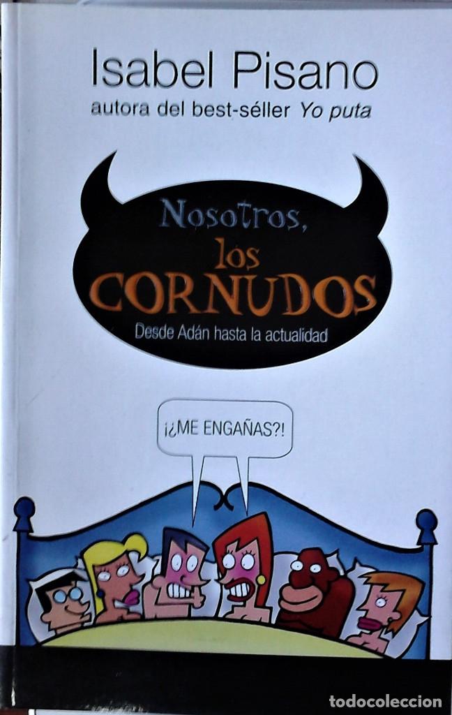ISABEL PISANO - NOSOTROS LOS CORNUDOS (DESDE ADÁN HASTA LA ACTUALIDAD) (Libros de Segunda Mano - Pensamiento - Psicología)