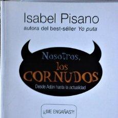 Libros de segunda mano: ISABEL PISANO - NOSOTROS LOS CORNUDOS (DESDE ADÁN HASTA LA ACTUALIDAD). Lote 164089530