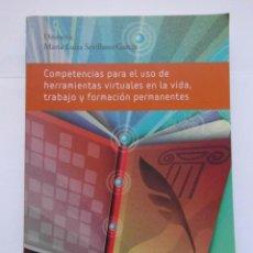 Libros de segunda mano: COMPETENCIAS PARA EL USO DE HERRAMIENTAS VIRTUALES EN LA VIDA. Mª LUISA SEVILLANO. DEBIBL. Lote 172086674
