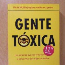 Libros de segunda mano: GENTE TOXICA / BERNARDO STAMATEAS / 2011. EDICIONES B. Lote 172124237